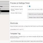 Preview Panel to customize and see the required slider's preview. Shortcode and Template Tags visible for that preview